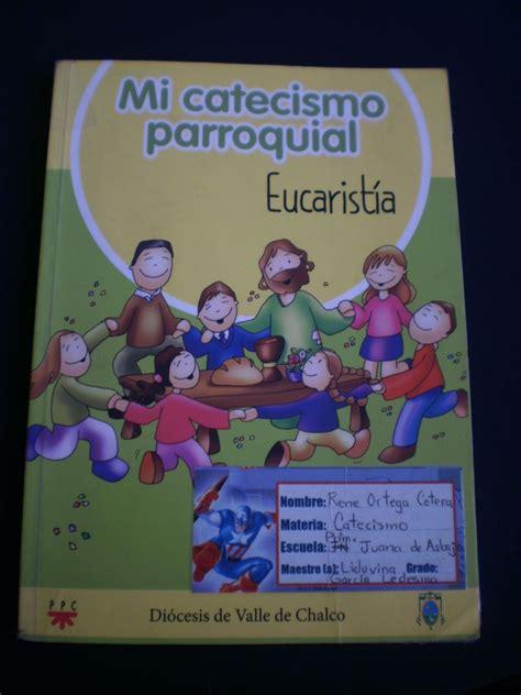 libro mi primera comunion catecismo del nino mi primera mi catecismo parroquial libro del ni 241 o eucarist 237 a 40