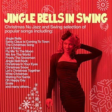 most famous swing songs jingle bells in swing christmas nu jazz and swing