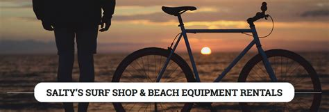 salty surf shop saltys surf shop bicycle rentals
