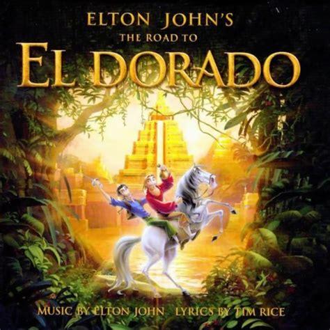 elton john el dorado the road to el dorado 2000 soundtrack theost all