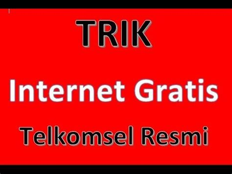 internet gratis telkomsel cara internet gratis telkomsel resmi youtube