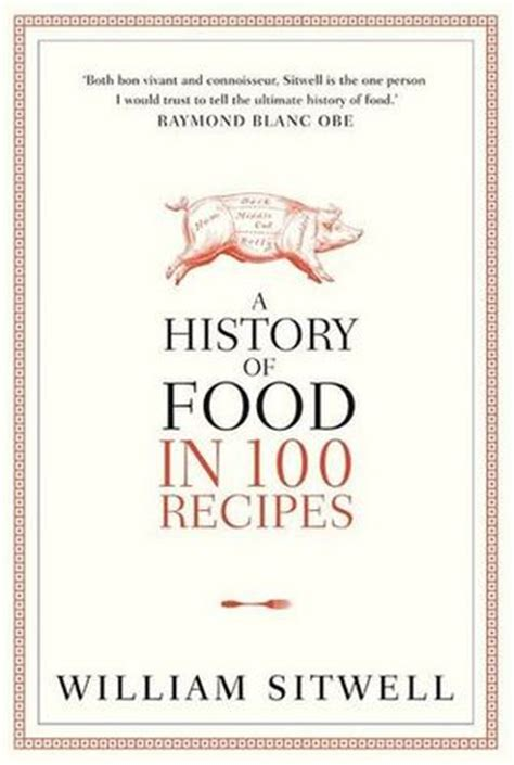 the history of the book in 100 books the complete story from to e book books a history of food in 100 recipes by william sitwell