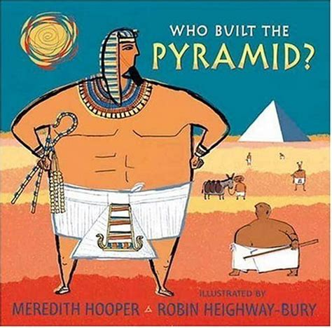 how the great pyramid was built books who built the pyramid by meredith hooper reviews