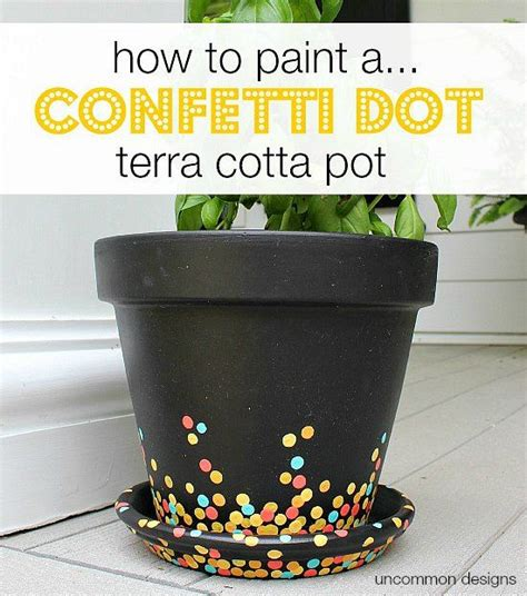 Garden Pot Painting Ideas Painting Confetti Dot Pots Confetti Craft And Clay