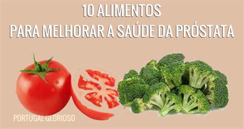 prostata alimentos 10 alimentos para melhorar a sa 250 de da pr 243 stata