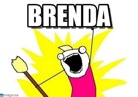 Brenda Memes - brenda x all the y meme on memegen