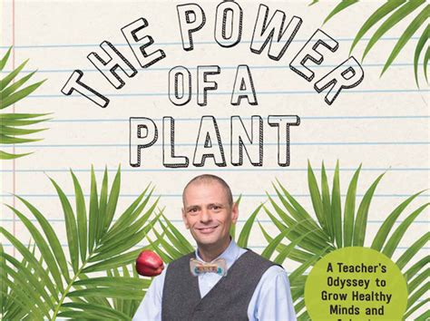 the power of a plant a s odyssey to grow healthy minds and schools books growing healthy citizens clarity innovations inc