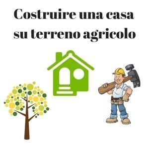 casa prefabbricata su terreno agricolo come costruire una casa in legno o muratura su terreno