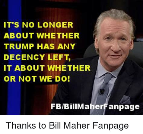 Bill Maher Memes - funny thanks memes of 2017 on sizzle dank