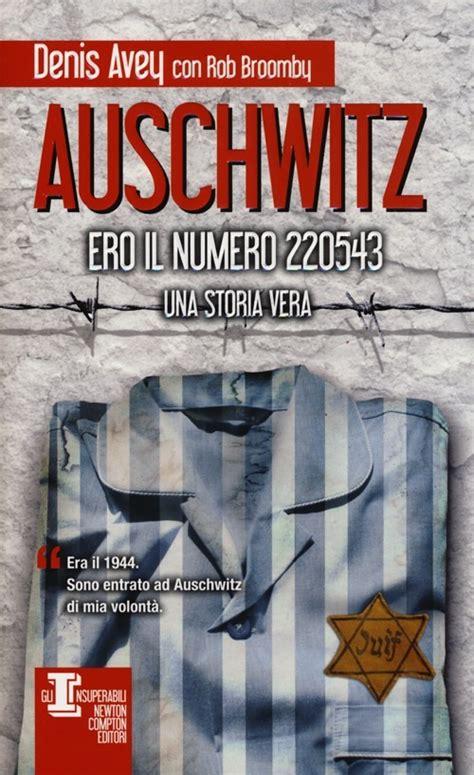 libro auschwitz and after libro auschwitz ero il numero 220543 di d avey lafeltrinelli