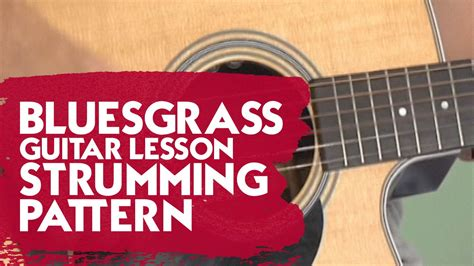 strumming pattern youtube bluesgrass guitar lesson strumming pattern youtube