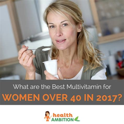 best multivitamin what are the best multivitamin for 40 in 2017