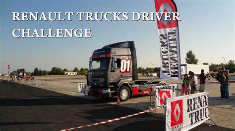driver challenge renault trucks driver challenge 2011 09 24