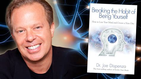 joe dispensa dr joe dispenza how to change your mind and create your