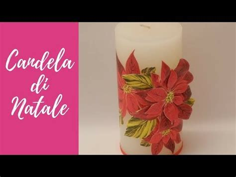 decoupage su candele tutorial decoupage natalizio classico e 3d su candela