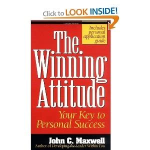 The Winning Attitude Jonh C Maxwell your attitude is like the minds paintbrush it can by c maxwell like success