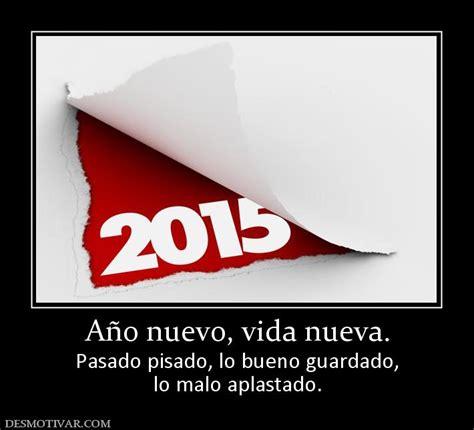 imagenes y frases de año nuevo vida nueva desmotivaciones a 241 o nuevo vida nueva pasado pisado lo