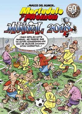 mortadelo y filemn mundial 846665464x super humor ro 2016 libreras picasso