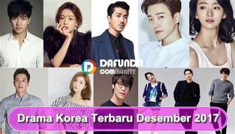 film drama korea terbaru bulan september 2017 jadwal drama korea terbaru desember 2017 dan sipnosisnya