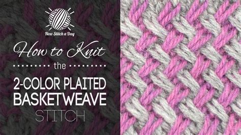 knitting with 2 colours how to knit the two color plaited basketweave stitch new