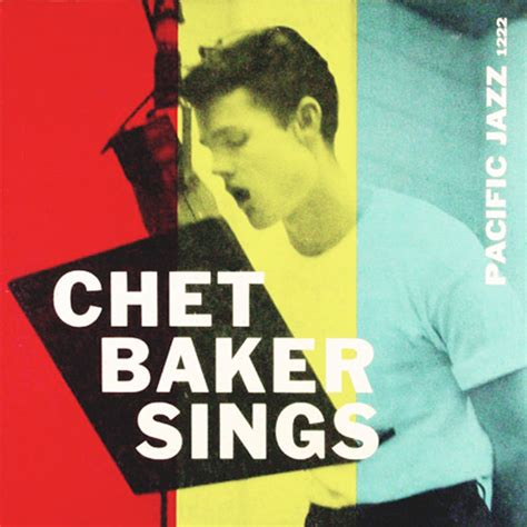chet baker my album 1956 chet baker chet baker sings the benefits of