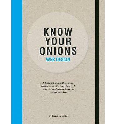 libro know your onions web know your onions web design drew de soto 9789063693121