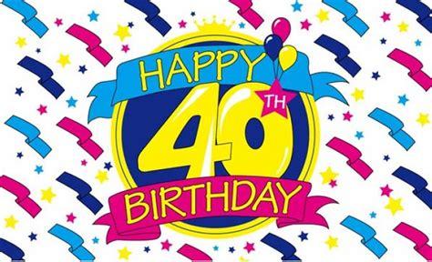 happy 40th birthday images happy 40th birthday 5 x 3 flag