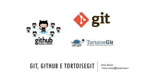tortoise git tutorial github git github tortoise git