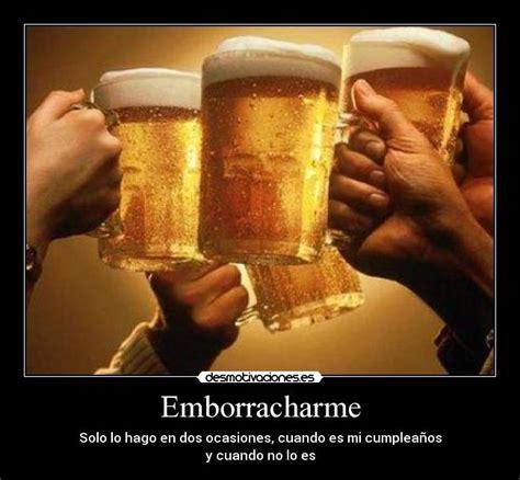 imagenes de feliz cumpleaños con cerveza emborracharme desmotivaciones