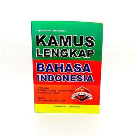 Buku Terbaru Kamus Besar Bahasa Indonesia buku kamus bahasa indonesia pusaka dunia