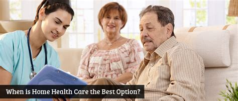 when is home health care the best option