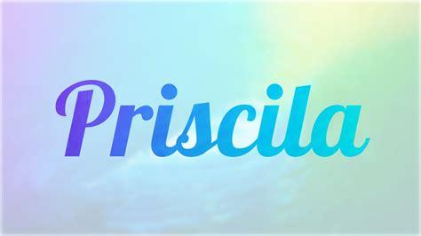 Imagenes Que Digan Priscila | significado de priscila nombre espa 241 ol para tu bebe ni 241 o