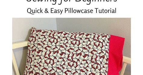 easy pillowcase pattern youtube sewing for beginners quick easy pillowcase tutorial