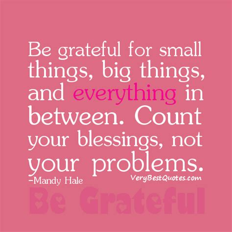 Be Grateful For The Little Things Don T Overthink A Lot - count your blessings quotes quotesgram