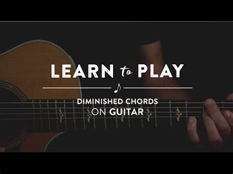 learn guitar youtube learn to play diminished chords on guitar youtube