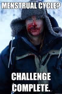 Menstruation Meme - menstrual cycle challenge complete bear grylls quickmeme
