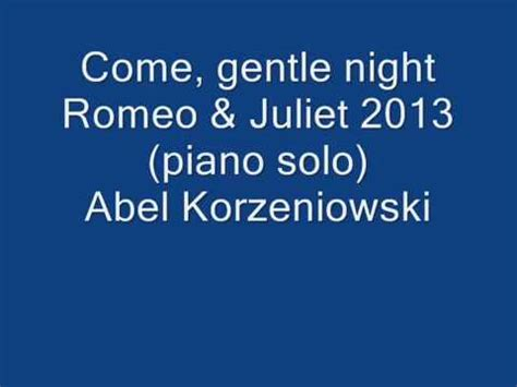 theme song romeo and juliet 2013 romeo juliet 2013 come gentle night piano solo abel