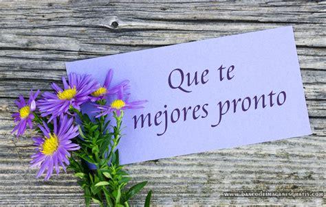 Imagenes De Rosas Que Te Mejores Pronto | banco de im 193 genes que te mejores pronto mensaje con