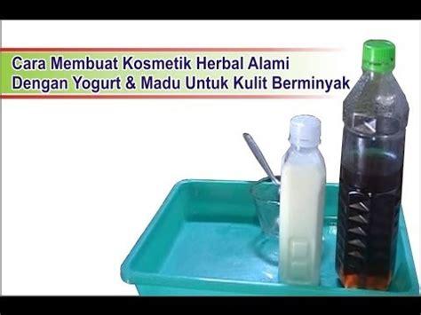 membuat yoghurt youtube cara membuat kosmetik herbal dengan yogurt madu untuk