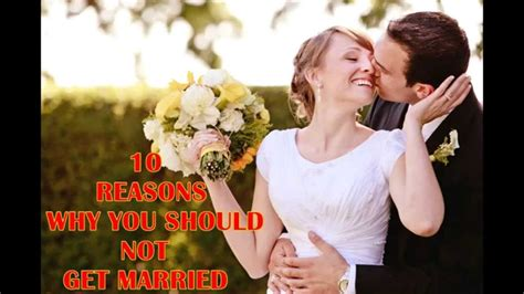 7 Reasons Why I Being Married by 10 Reasons Why You Should Not Get Married