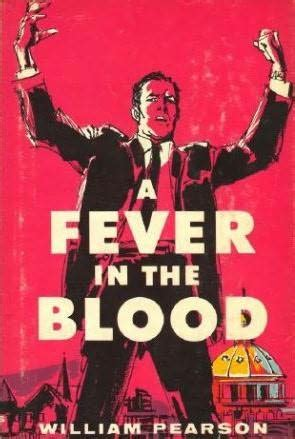 blood a novel books a fever in the blood by william pearson