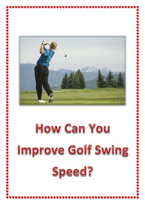 how to improve golf swing how can you improve golf swing speed