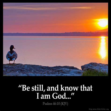 7 I Still by Psalms 46 10 Inspirational Image
