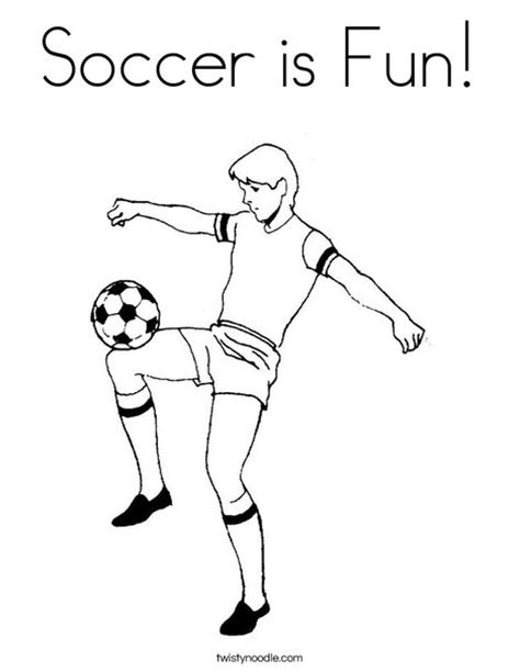 Soccer Is Fun Coloring Page Twisty Noodle Soccer Player Coloring Page
