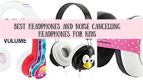 best headphones for and noise cancelling headphones