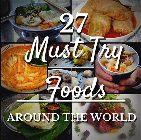 foods from around the world 27 must try foods around the world grrrl traveler