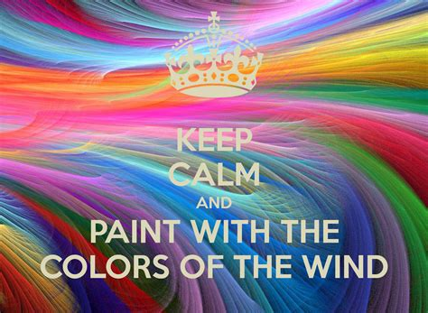 color of the wind keep calm and paint with the colors of the wind poster