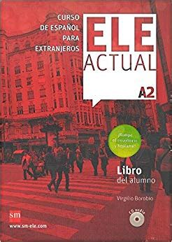 libro learn spanish ii ele actual libro del alumno cd a2 amazon co uk virgilio borobio carrera ram 243 n palencia del