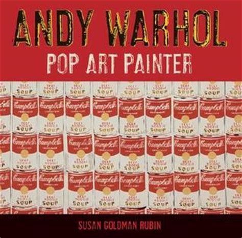 Book Review If Andy Warhol Had A By Alison Pace by Andy Warhol Pop Painter By Susan Goldman Rubin