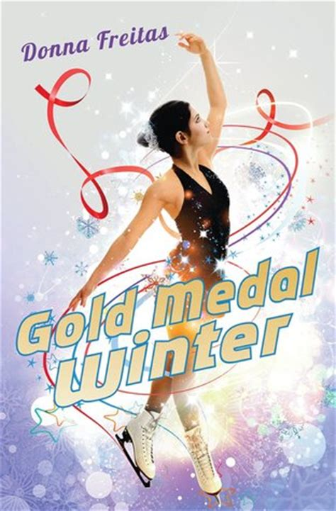 gold medal winter books gold medal winter by donna freitas reviews discussion